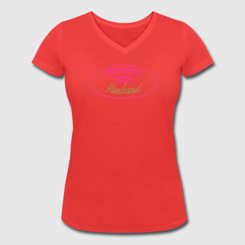 PROPERTY OF MY HUSBAND T-Shirts - Women's Organic V-Neck T-Shirt by Stanley & Stella