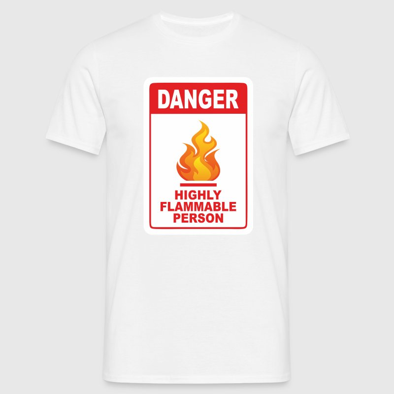 Highly Flammable Person T-Shirts - Men's T-Shirt