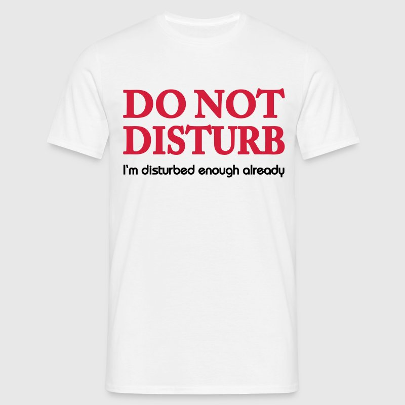 Do not disturb! Camisetas - Camiseta hombre