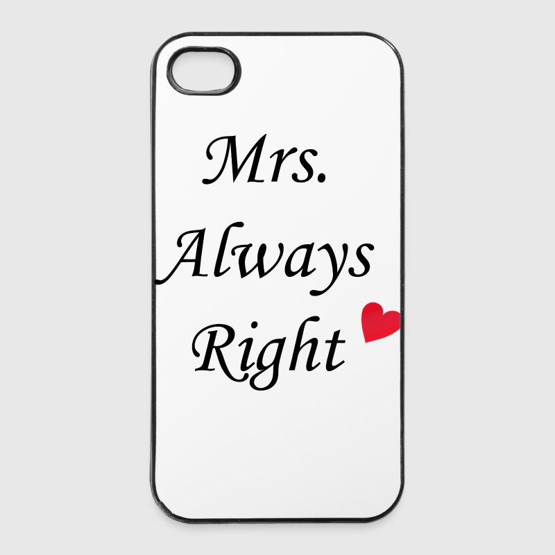 Mrs. Always Right Handy & Tablet Hüllen - iPhone 4/4s Hard Case