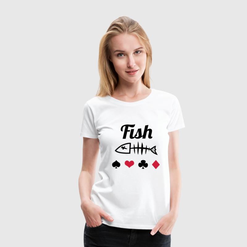 Poker : Fish T-Shirts - Women's Premium T-Shirt