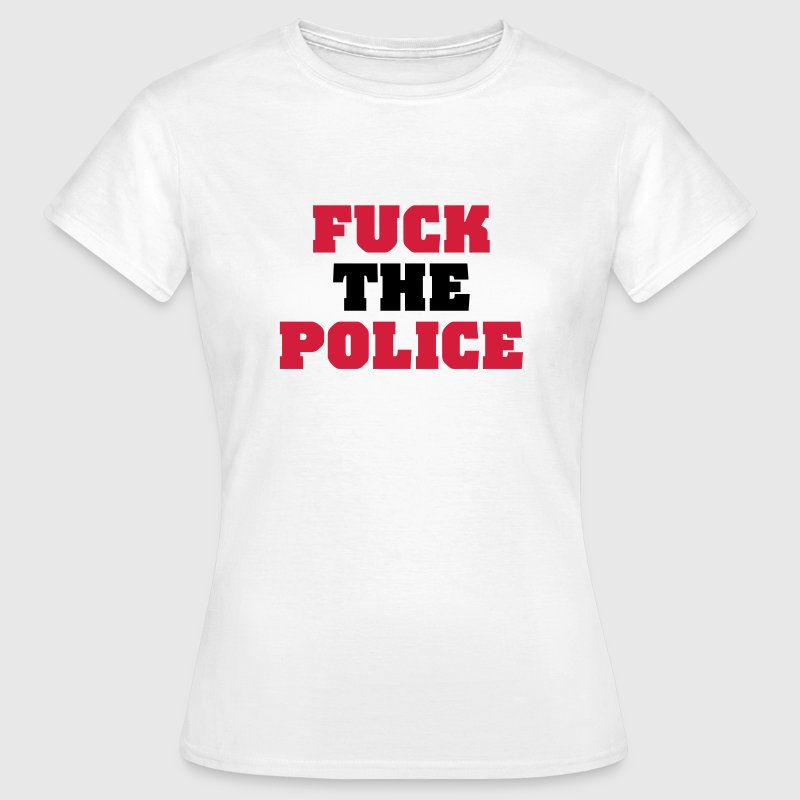 Fuck the Police T-shirts - Vrouwen T-shirt