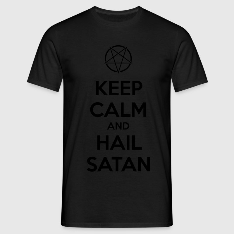 Keep calm and hail Satan V.1 T-Shirts - Männer T-Shirt