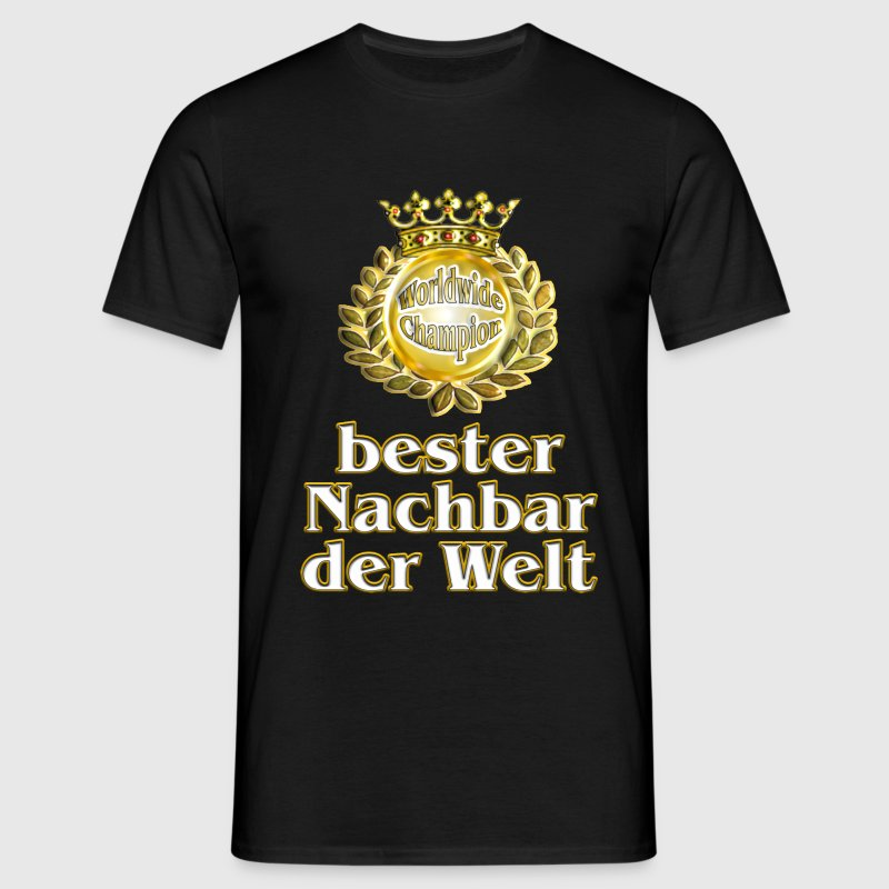 bester nachbar der welt goldene serie t shirt spreadshirt. Black Bedroom Furniture Sets. Home Design Ideas