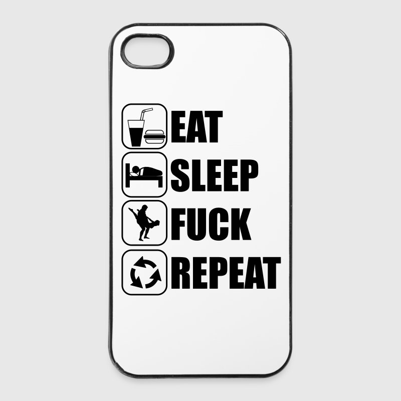 Eat, sleep, fuck, repeat Phone & Tablet Cases - iPhone 4/4s Hard Case