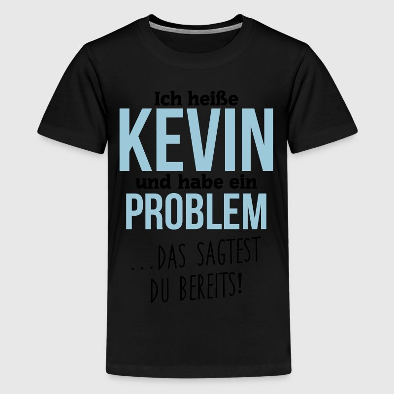 Kevin + Problem T-Shirts - Teenager Premium T-Shirt