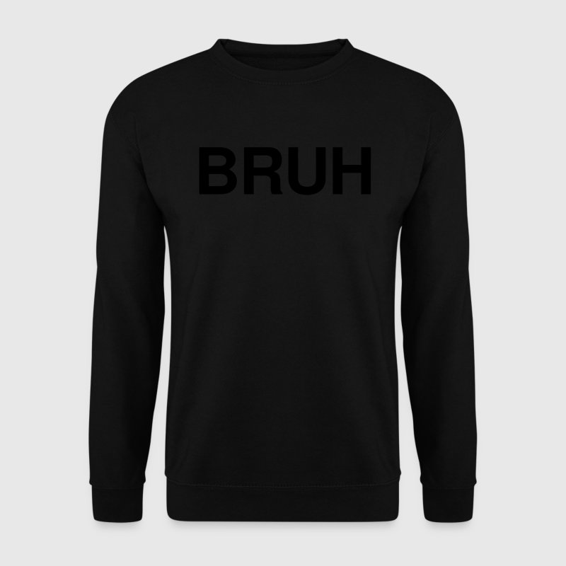 Bruh Sweat-shirts - Sweat-shirt Homme