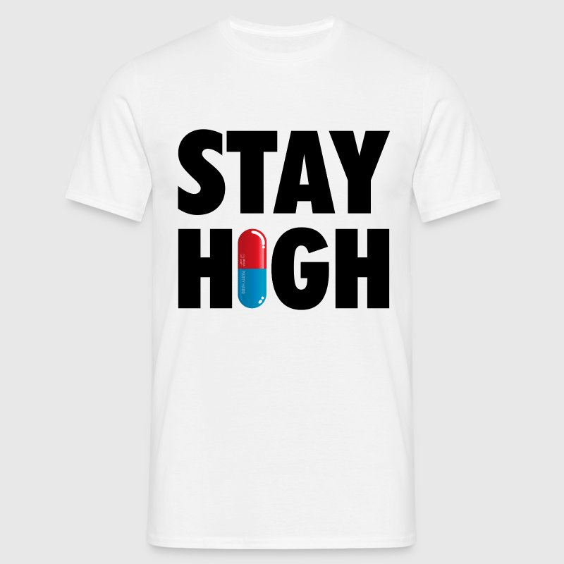 Funny Stay High & Happy Party Drugs Pil humor T-shirts - Mannen T-shirt