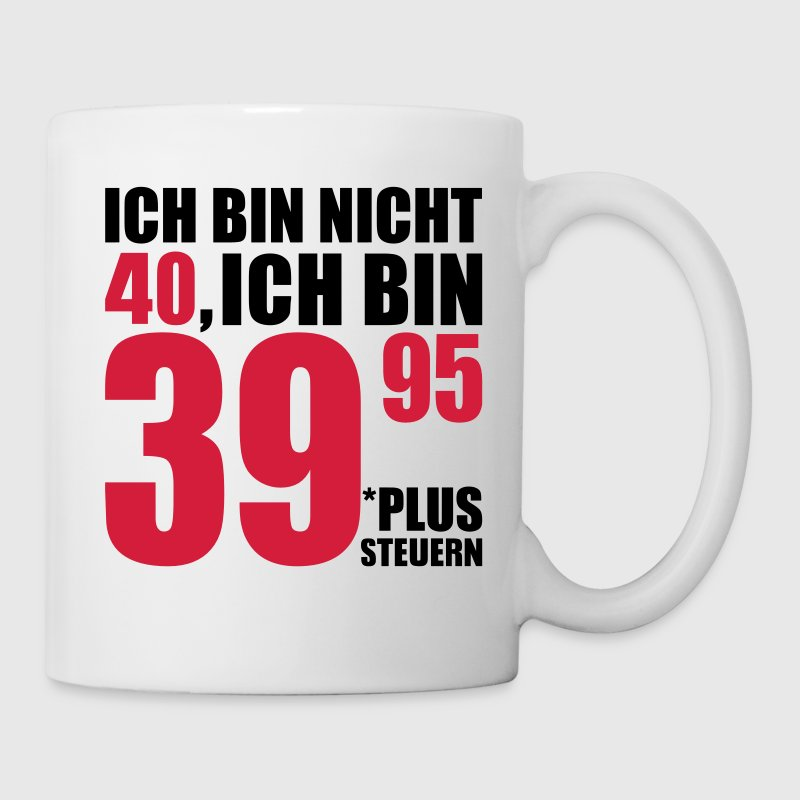 40 geburtstag tasse spreadshirt. Black Bedroom Furniture Sets. Home Design Ideas