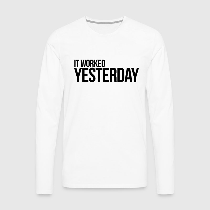It worked yesterday, programmer, code Long sleeve shirts - Men's Premium Longsleeve Shirt
