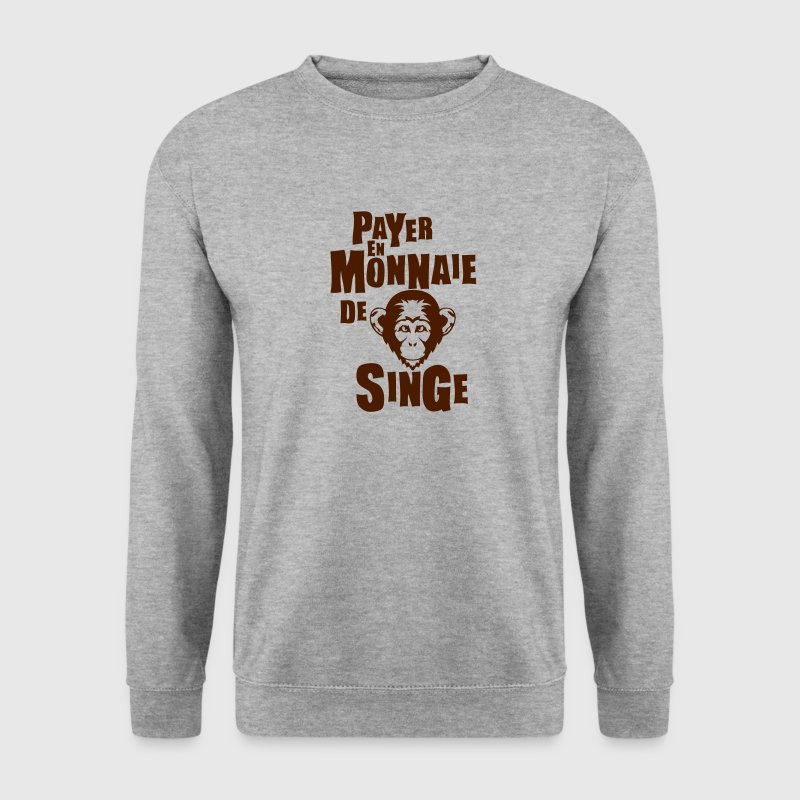 payer monnaie singe expression Sweat-shirts - Sweat-shirt Homme