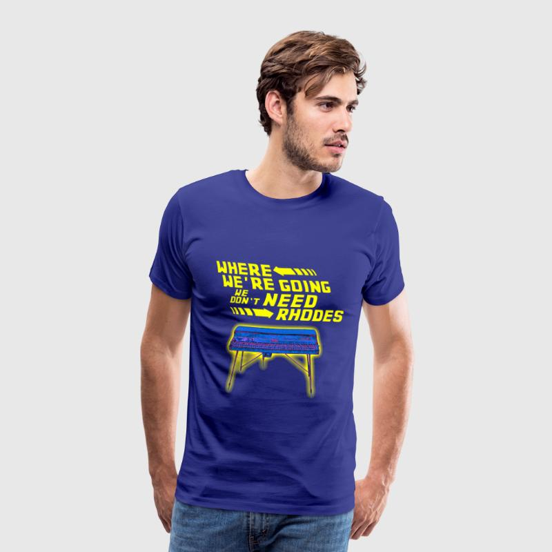 Where We're Going We Don't Need Rhodes T-Shirts - Men's Premium T-Shirt