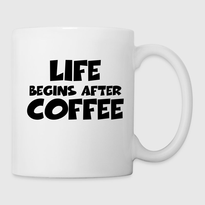 Life begins after coffee Flaschen & Tassen - Tasse