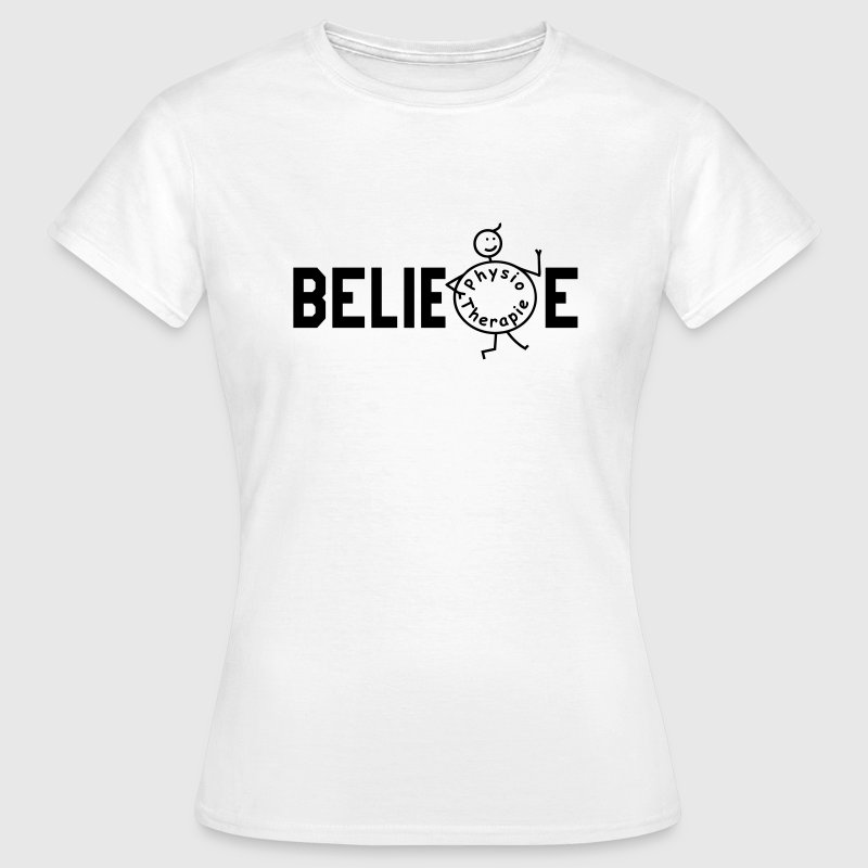 BELIEVE Physiotherapie T-Shirts - Frauen T-Shirt