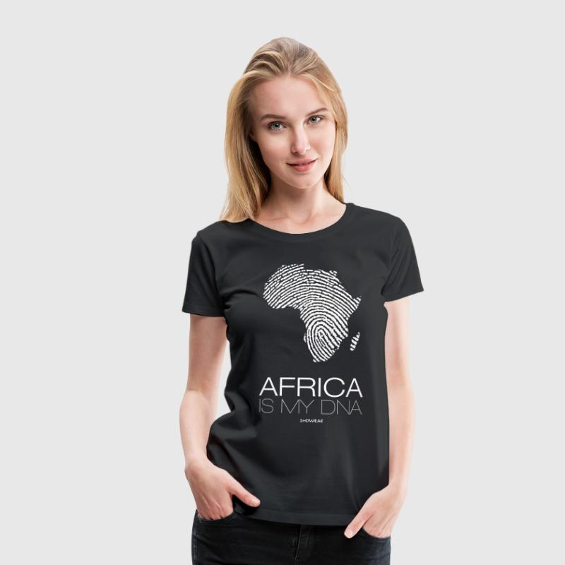 Africa is my DNA T-Shirts - Women's Premium T-Shirt
