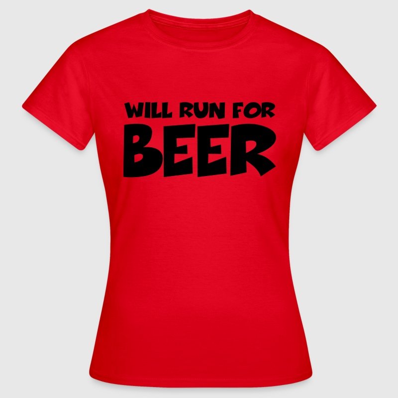 Will run for beer Tee shirts - T-shirt Femme