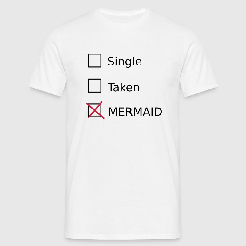 Single Taken Mermaid T-Shirts - Men's T-Shirt
