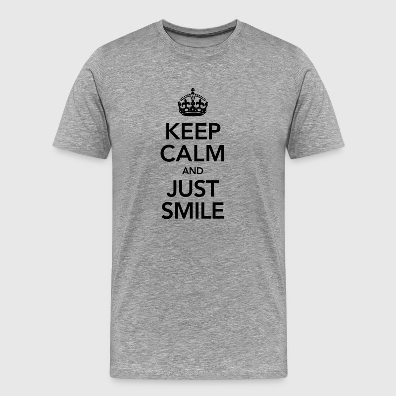 Keep Calm And Just Smile T-Shirts - Men's Premium T-Shirt