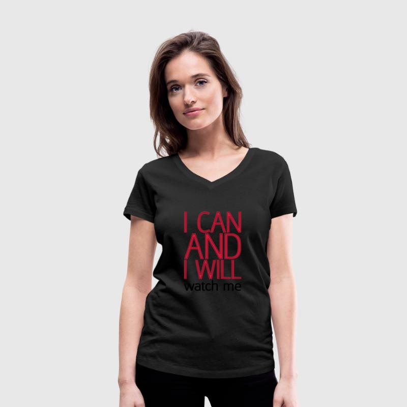 I can and I will watch me T-Shirts - Women's V-Neck T-Shirt