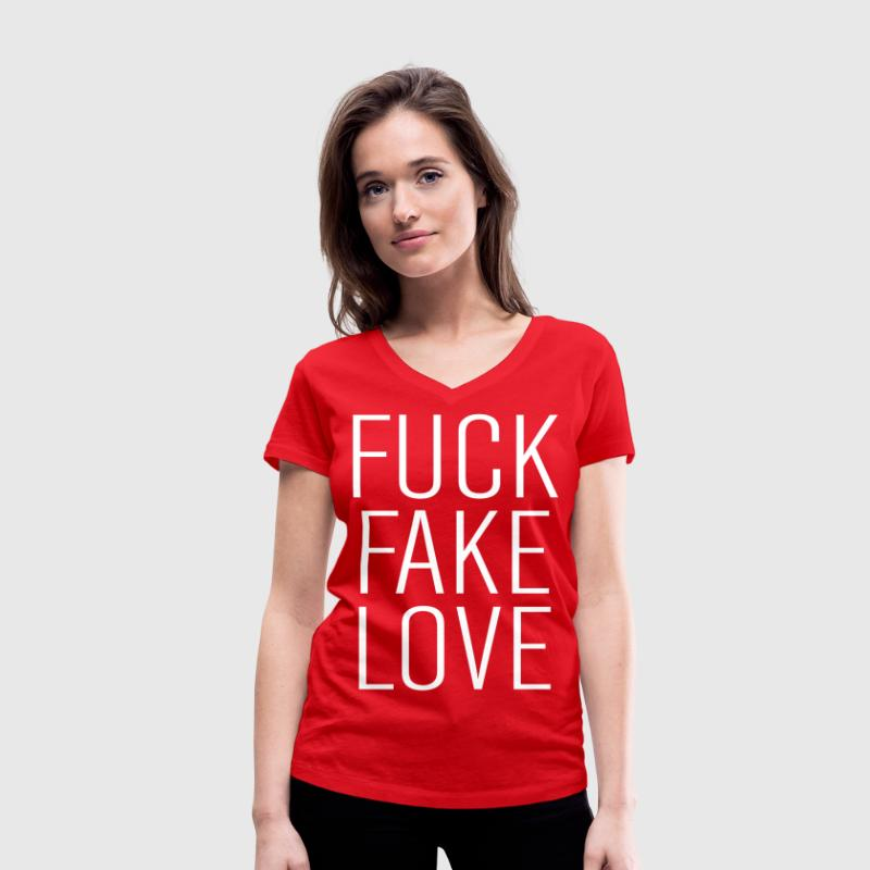 fuck fake love T-Shirts - Women's Organic V-Neck T-Shirt by Stanley & Stella