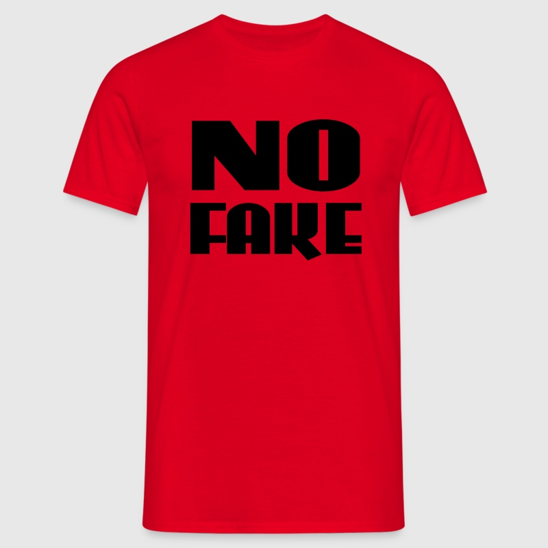 No Fake T-Shirts - Men's T-Shirt