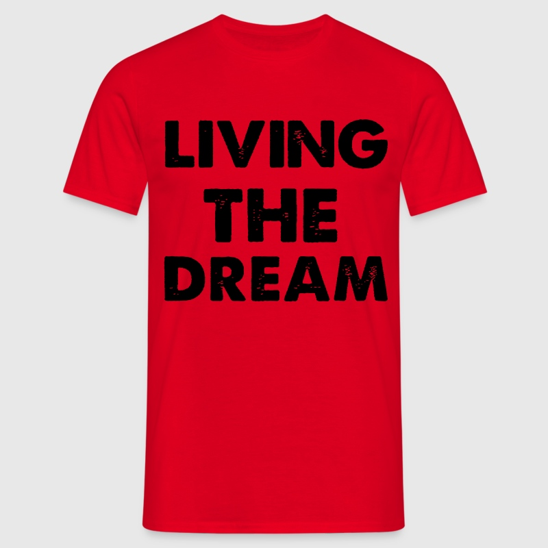 Living Dream T-Shirts - Men's T-Shirt