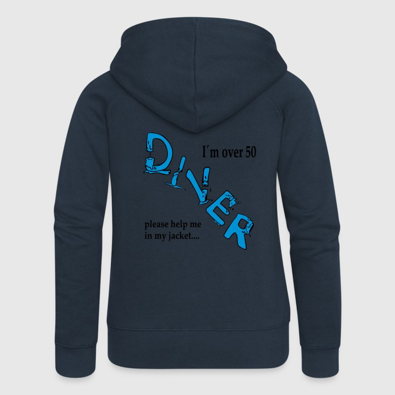 I´m over 50 Diver please help me in my jacket Pullover & Hoodies - Frauen Premium Kapuzenjacke
