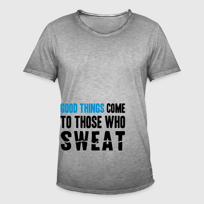 Good Things Come to Those Who Sweat Trousers & Shorts - Men's Vintage T-Shirt
