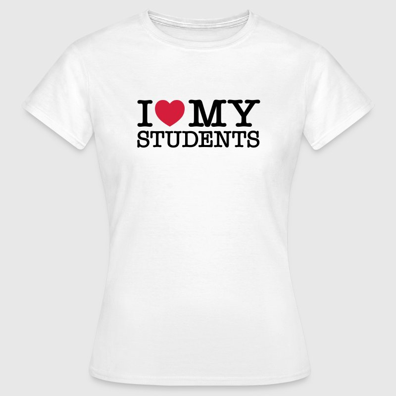 I Love My Students T-Shirts - Women's T-Shirt