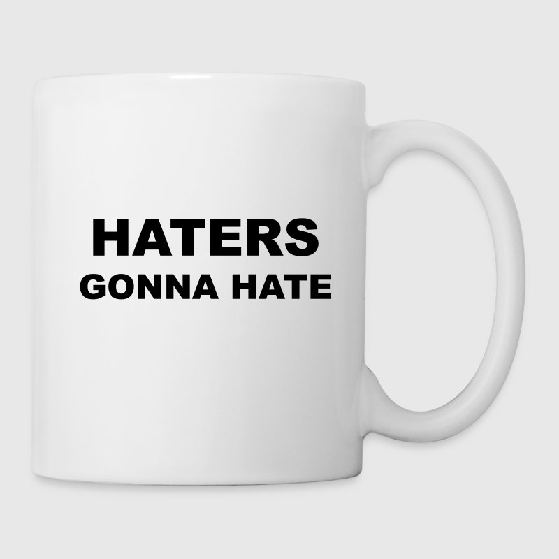 Haters Gonna Hate Bottles & Mugs - Mug