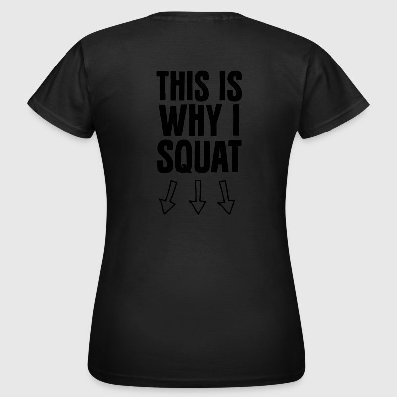 This Is Why I Squat T-Shirts - Women's T-Shirt