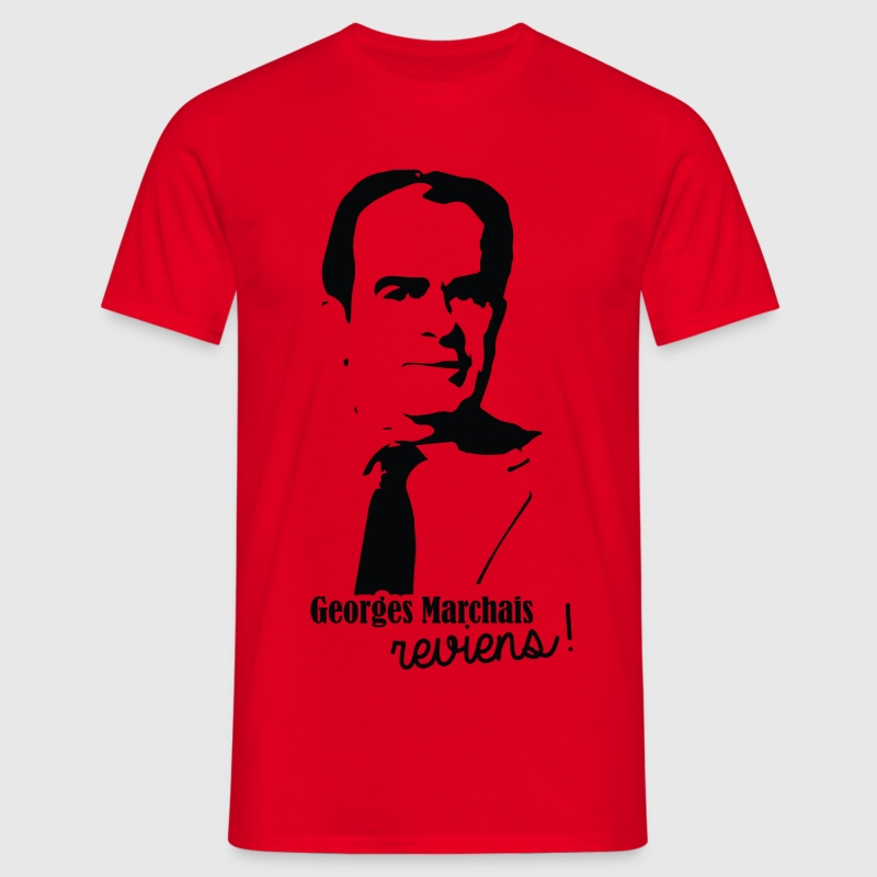 Georges Marchais reviens! Tee shirts - T-shirt Homme
