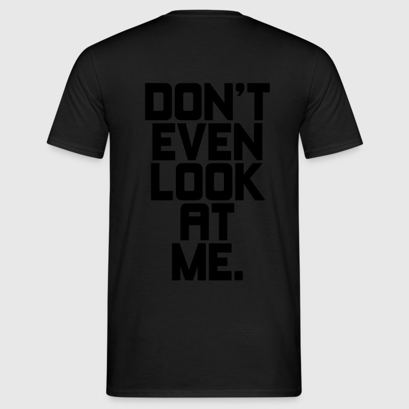 Don't even look at me T-shirts - Herre-T-shirt