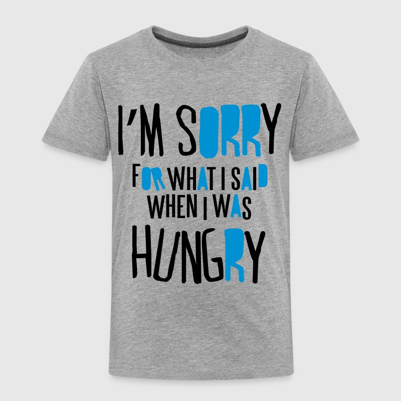 I'm sorry for what I said when I was hungry Shirts - Kids' Premium T-Shirt