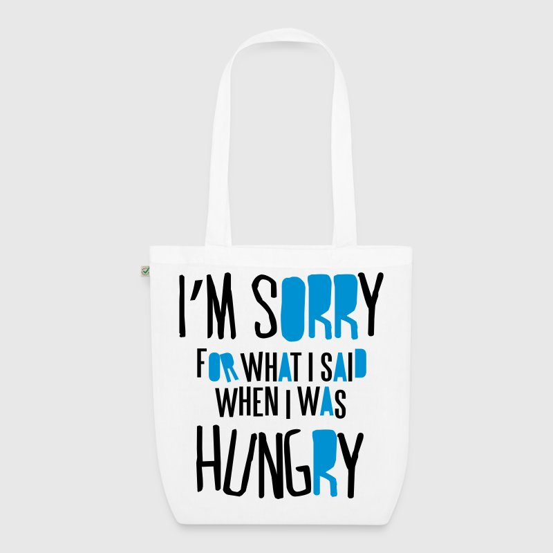 I'm sorry for what I said when I was hungry Taschen & Rucksäcke - Bio-Stoffbeutel