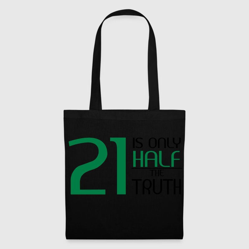 21 is only half the truth Taschen & Rucksäcke - Stoffbeutel