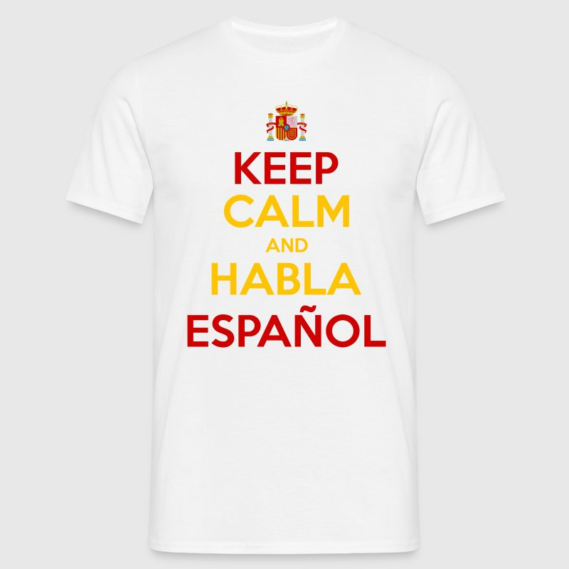 Keep Calm and Habla Español T-Shirts - Männer T-Shirt