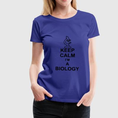 keep_calm_i'm_a_biology_g1 T-Shirts - Frauen Premium T-Shirt