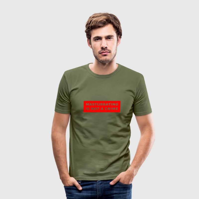 masturbating is not a crime - slim fit T-shirt