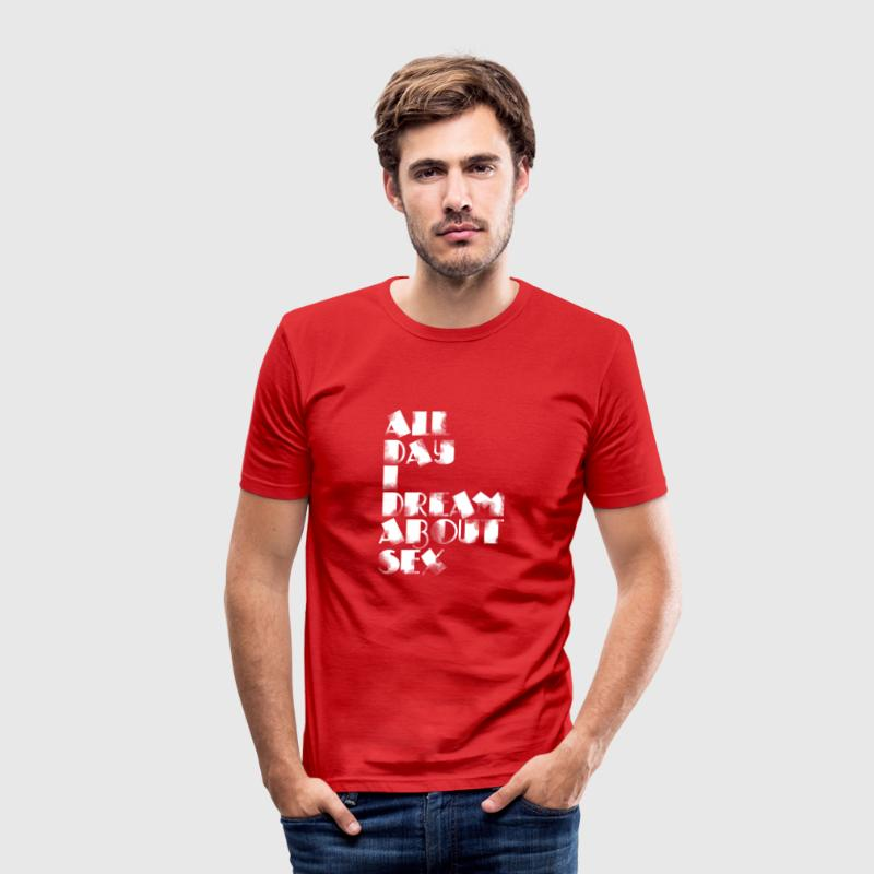 all day i dream about sex - Men's Slim Fit T-Shirt