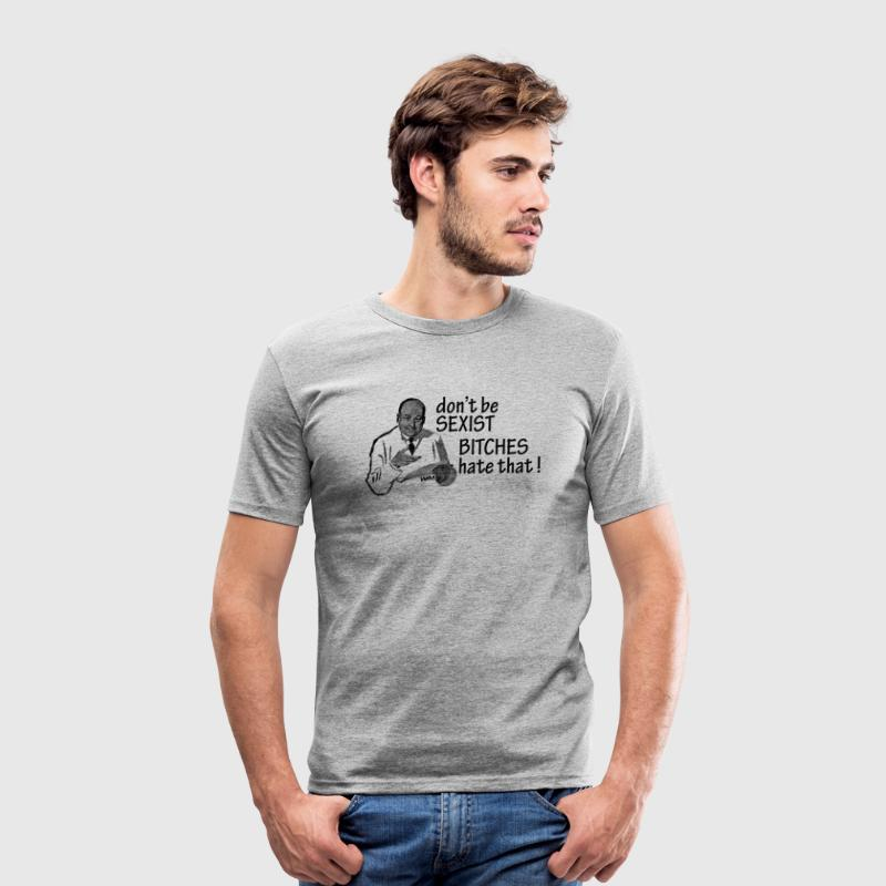 Grau meliert don't be sexist bitches hate that by wam T-Shirts - Männer Slim Fit T-Shirt