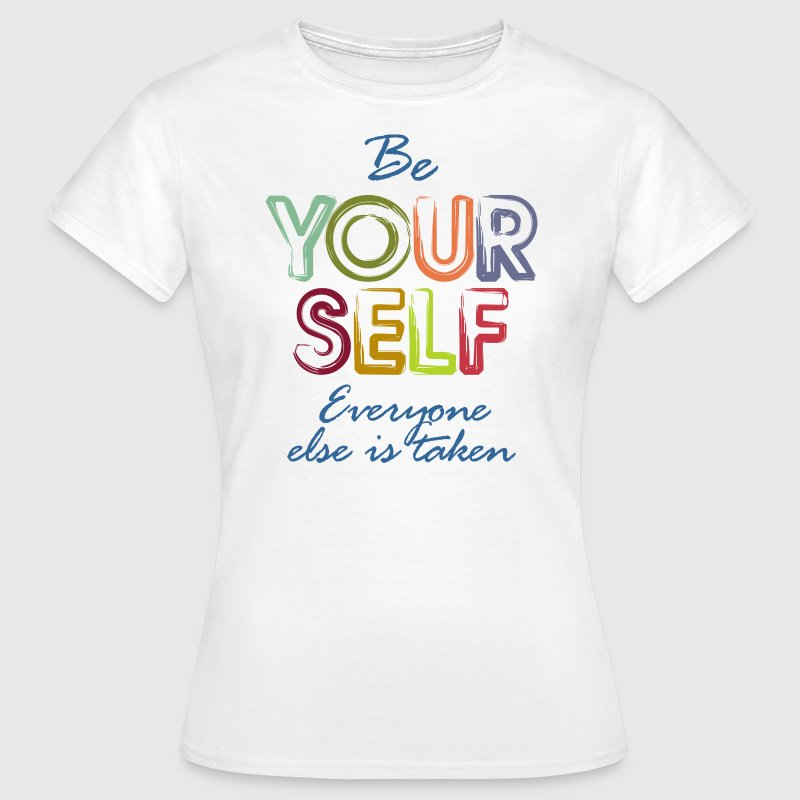 Be yourself Tee shirts - T-shirt Femme