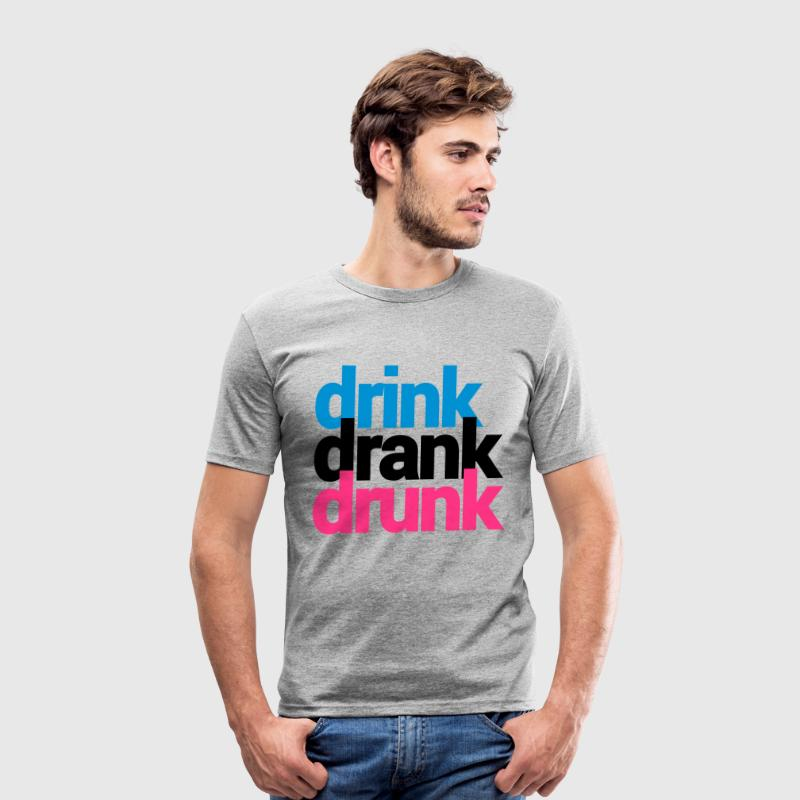 drink drank drunk T-Shirts - Men's Slim Fit T-Shirt