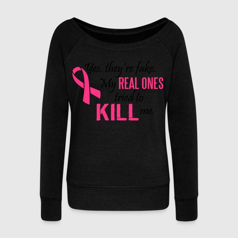 Yes, they're fake. My real ones tried to kill me Hoodies & Sweatshirts - Women's Boat Neck Long Sleeve Top