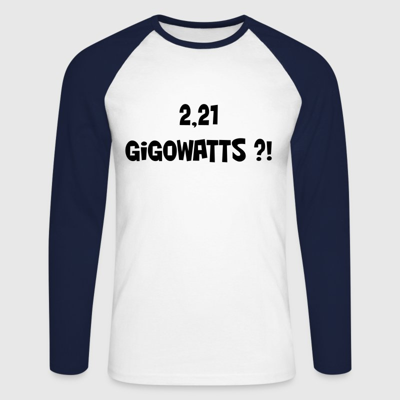 2,21 gigowatts ?! Manches longues - T-shirt baseball manches longues Homme