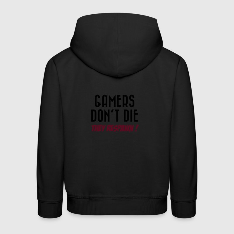 Gamers don't die (They respawn !) Sweats - Pull à capuche Premium Enfant