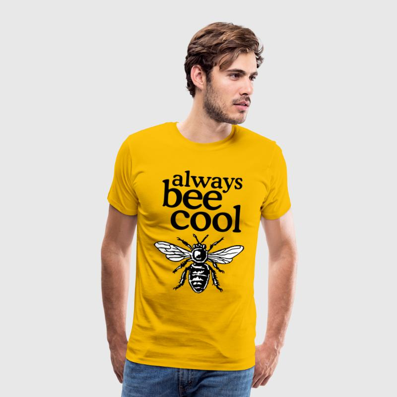 Always Bee Cool Beekeeper Quote Design (two-color) T-Shirts - Men's Premium T-Shirt