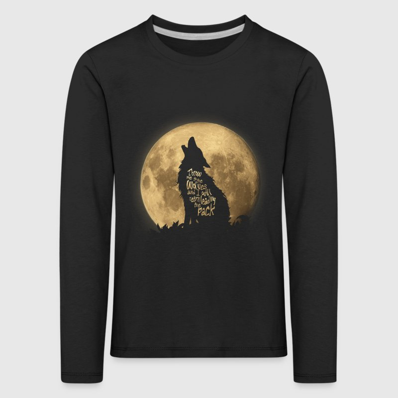 Throw me to the Wolves Long Sleeve Shirts - Kids' Premium Longsleeve Shirt