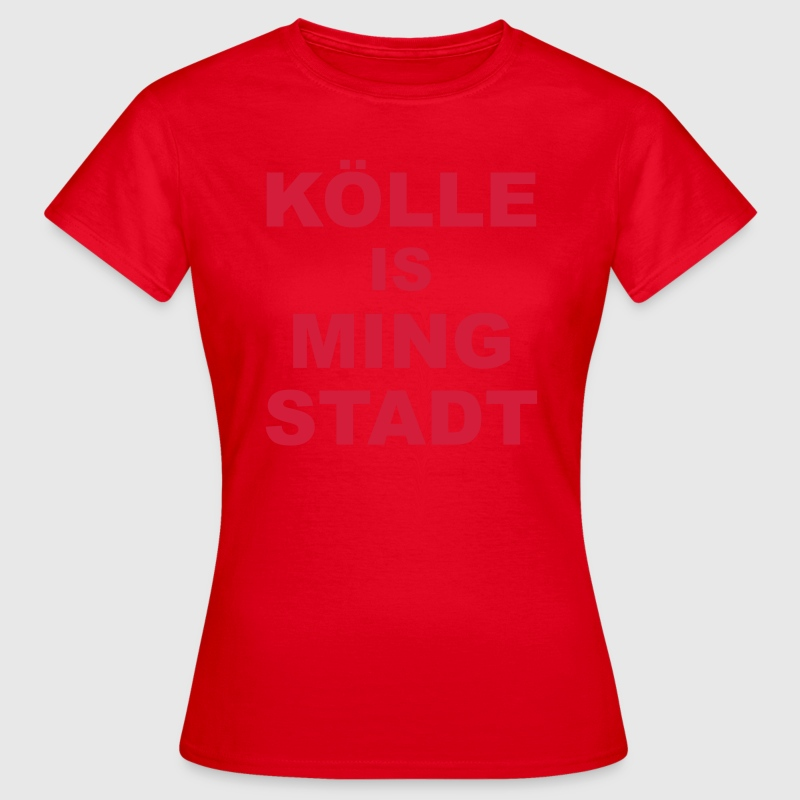 Kölle is ming Stadt T-Shirts - Frauen T-Shirt