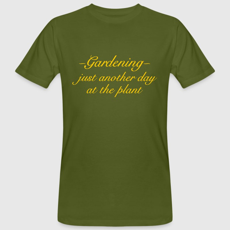 Gardening - Just another day at the plant (Yellow) T-Shirts - Men's Organic T-shirt